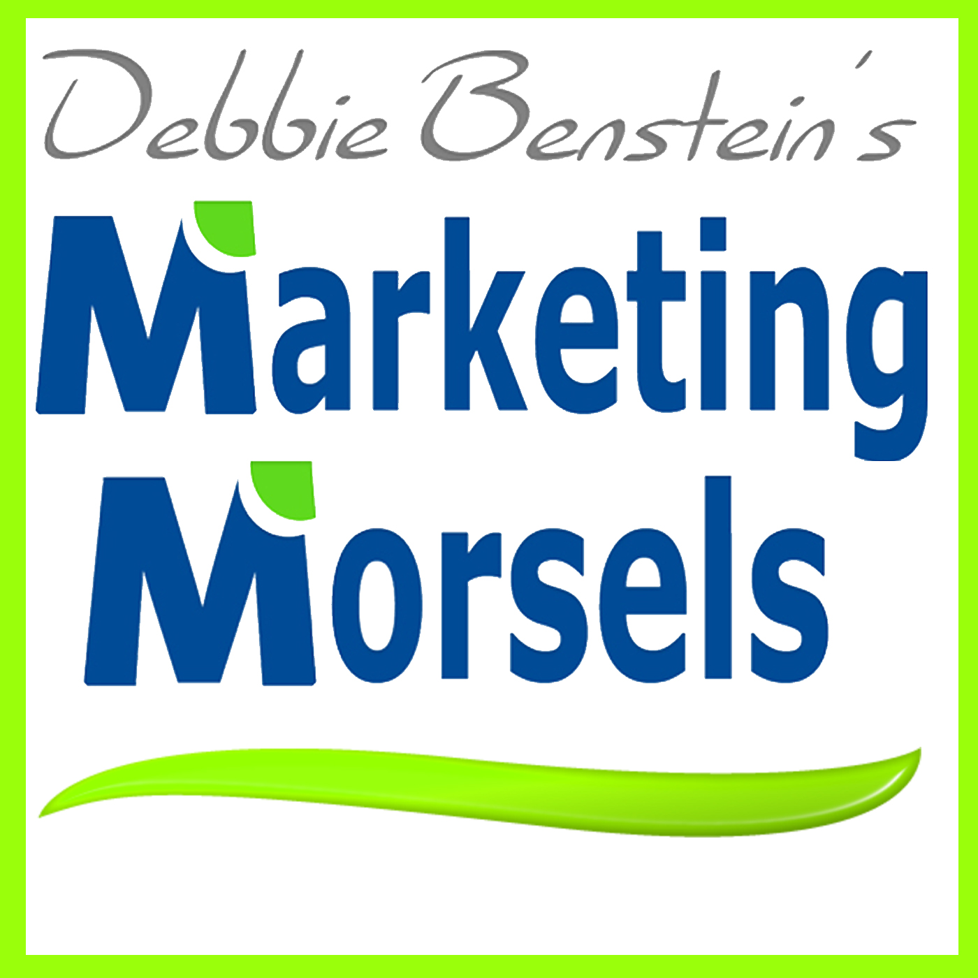 Debbie Benstein's Marketing Morsels